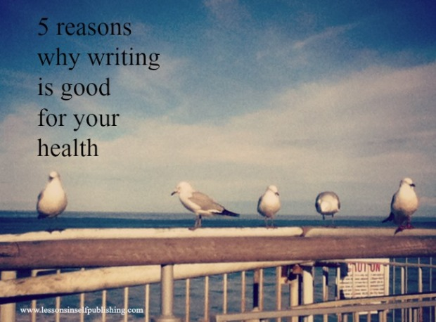 5 reasons why writing is good for your health